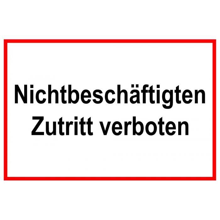 """Zufahrts und Zutrittsschild """"Nichtbeschäftigten Zutritt verboten"""""""
