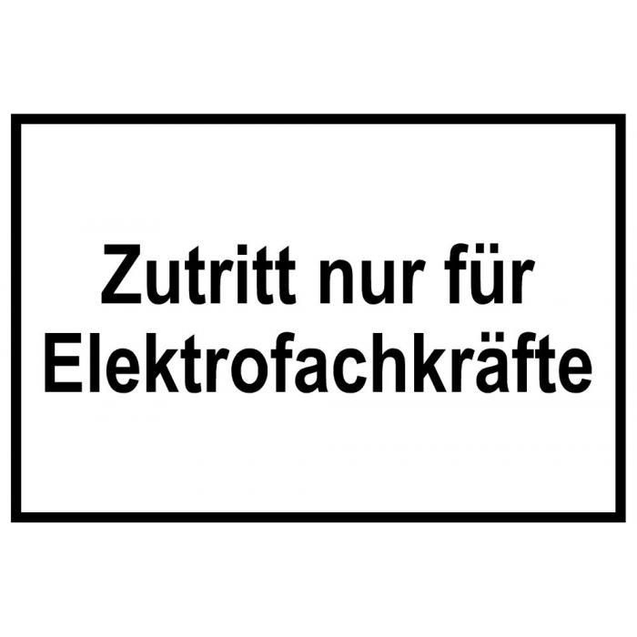 """Zufahrts und Zutrittsschild """"Zutritt nur für Elektrofachkräfte"""""""
