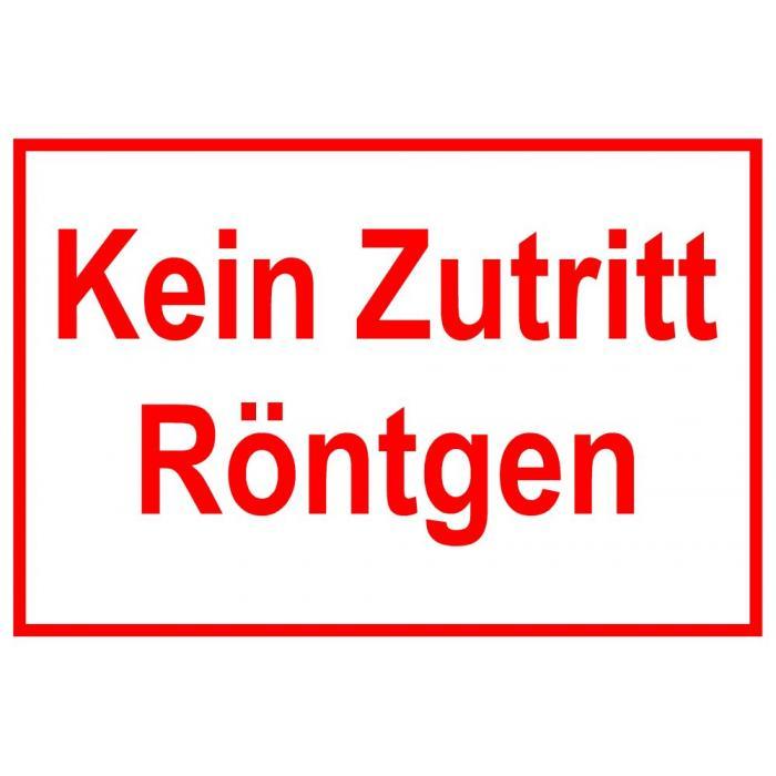 """Zufahrts und Zutrittsschild """"Kein Zutritt Röntgen"""""""