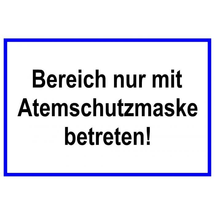 """Hinweisschild """"Bereich nur mit Atemschutz- maske betreten!"""" - 20x30cm/30x45cm"""