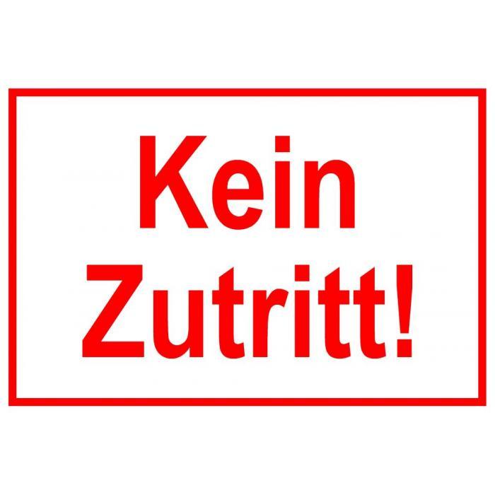 """Zufahrts und Zutrittsschild """"Kein Zutritt!"""""""