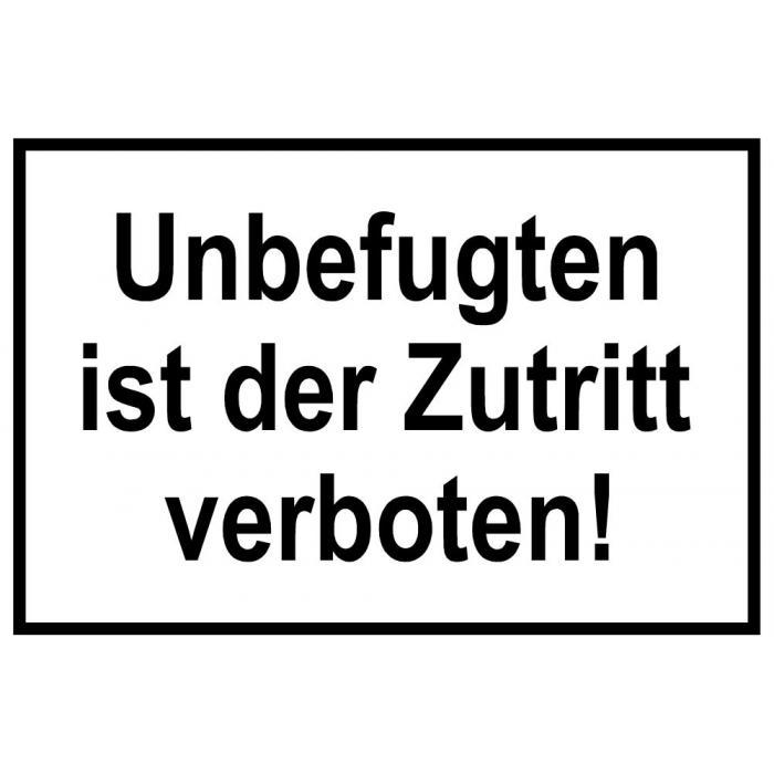 """Zufahrts und Zutrittsschild """"Unbefugten ist der Zutritt verboten!"""""""
